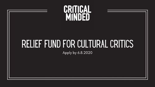 Critical Minded launched a COVID-19 relief fund for cultural critics from underrepresented communities.