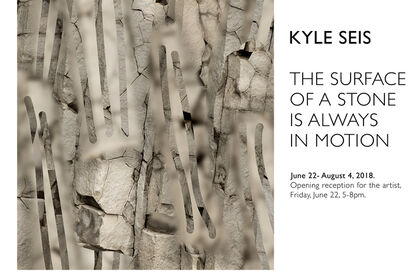 The Surface of a Stone is Always in Motion: Kyle Seis
