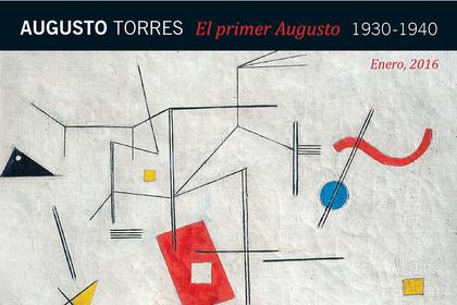"""""""El primer Augusto 1930-1940"""" - Augusto Torres"""