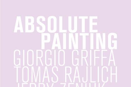 Absolute Painting. Giorgio Griffa, Tomas Rajlich, Jerry Zeniuk