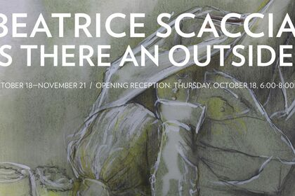 Beatrice Scaccia: Is There an Outside?