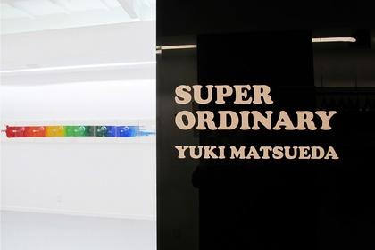 YUKI MATSUEDA | Super Ordinary