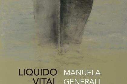 Liquido Vital/ Manuela Generali