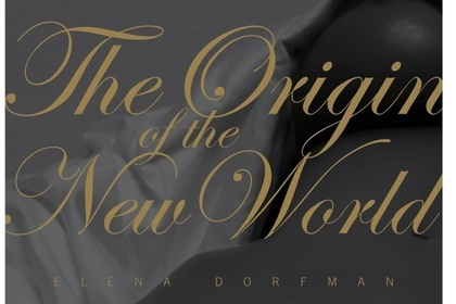 Elena DORFMAN: The Origin of the New World