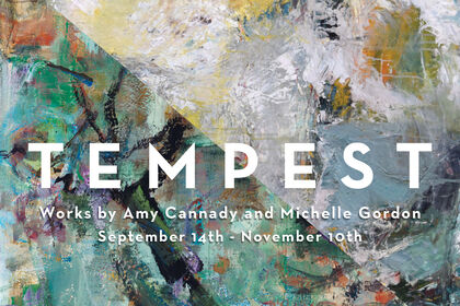 Tempest: Works by Amy Cannady and Michelle Gordon