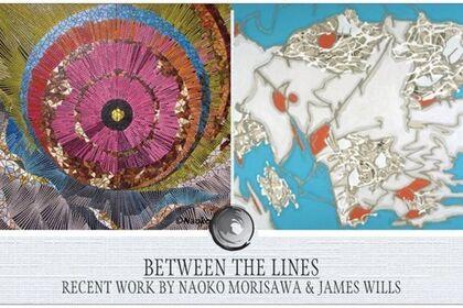 Between The Lines: Recent Work By Naoko Morisawa & James Wills