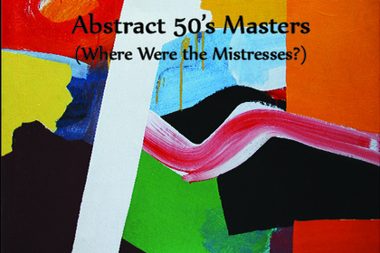 Abstract 50's Masters (Where Were the Mistresses?)