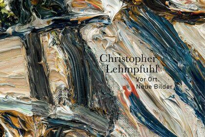 Christopher Lehmpfuhl. Vor Ort. Neue Bilder