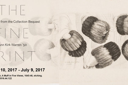 The Fine Print: Selections from the Collection Bequest of Ann Kirk Warren '50
