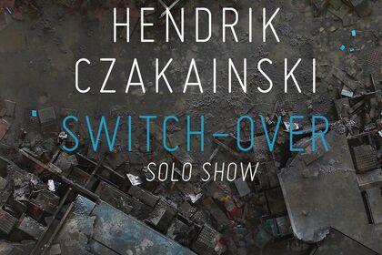 Hendrik Czakainski: SWITCH-OVER