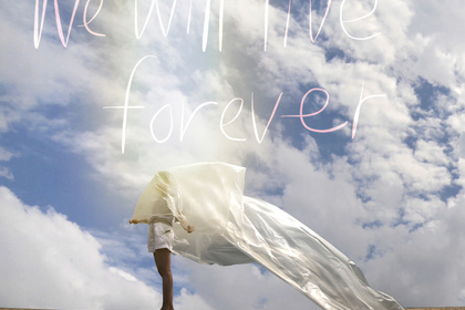 We Will Live Forever by anGie seah