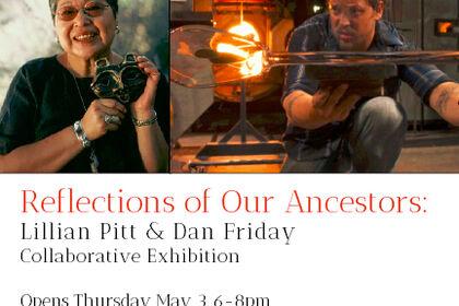 Reflections of Our Ancestors: Lillian Pitt & Dan Friday