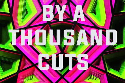"""By A Thousand Cuts"""