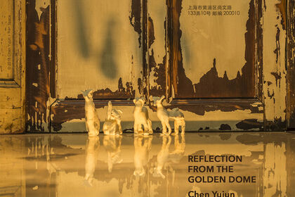 Reflection From the Golden Dome | Chen Yujun Solo Exhibition