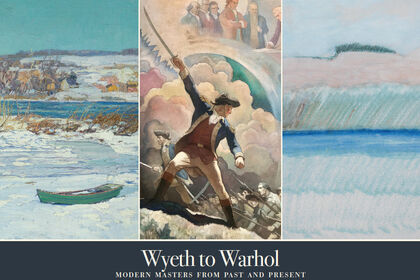 Wyeth to Warhol: Modern Masters From Past and Present