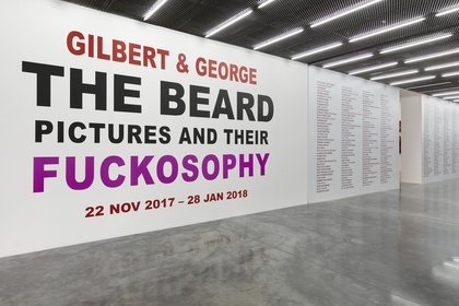 Gilbert & George: THE BEARD PICTURES & THEIR FUCKOSOPHY