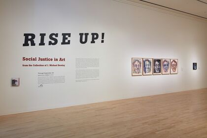 Rise Up! Social Justice in Art from the Collection of J. Michael Bewley