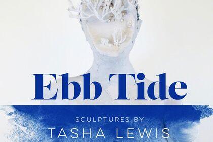 Ebb Tide: Sculptures by Tasha Lewis
