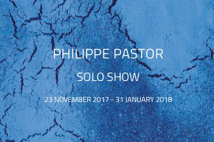 Philippe Pastor: Solo Show