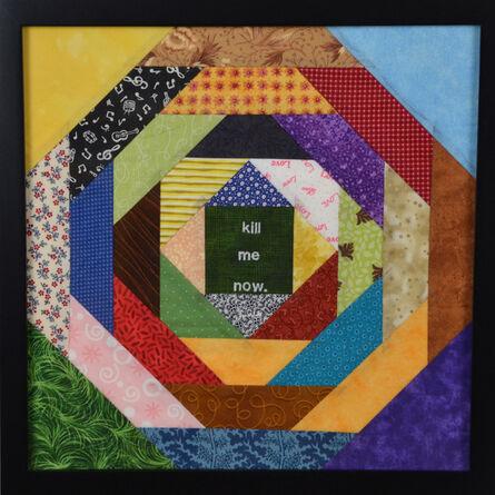 Melissa Maddonni Haims, 'kill me now.', ca. 2014