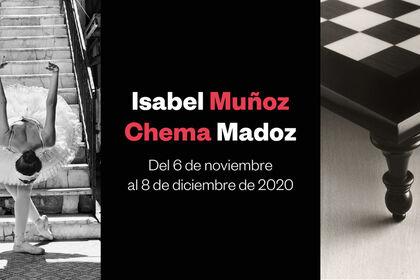 Isabel Muñoz   Chema Madoz