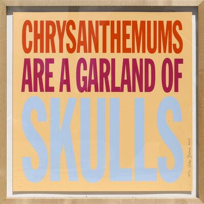 John Giorno, 'Chrysanthemums Are a Garland of Skulls', 2007