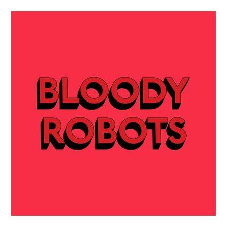 Tim Fishlock, 'Bloody Robots', 2019