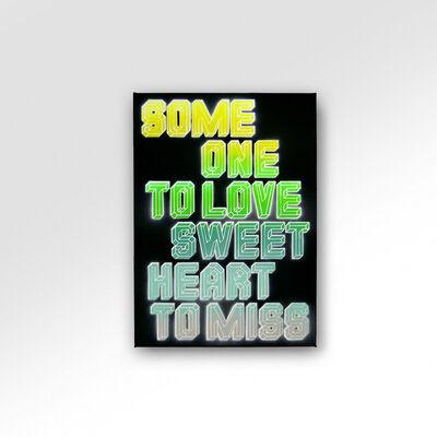 Ben Eine, 'Some one to love sweet heart to miss', 2021