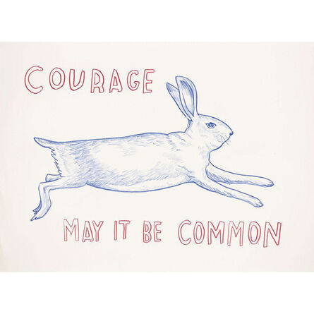 Dave Eggers, 'Untitled (Courage, May it Be Common)', 2015