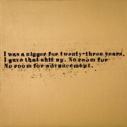 Glenn Ligon, 'No Room (Gold) #18', 2007