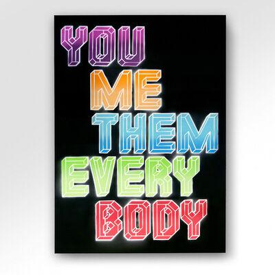 Ben Eine, 'Me You Them Everybody', 2021
