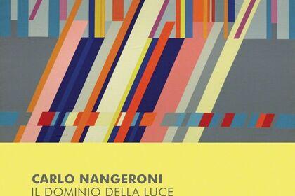 Carlo Nangeroni. Il dominio della luce