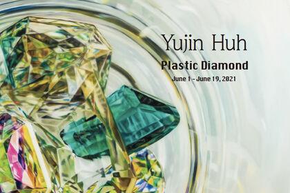 Yujin Huh <Plastic Diamond>
