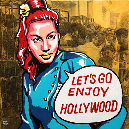 """Wunna Aung, '""""Let's Go Enjoy Hollywood""""', 2019"""