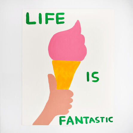 David Shrigley, 'Life is Fantastic', 2016