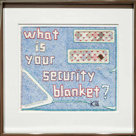 Kelly Kozma, 'What is Your Security Blanket?', 2017