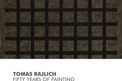 Tomas Rajlich | Fifty years of Painting