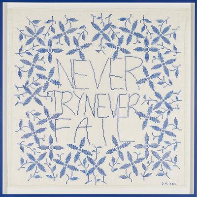 Des Hughes, 'Never Try Never Fail', 2015