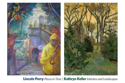 Lincoln Perry: Places in Time. & Kathryn Keller: Interiors and Landscapes
