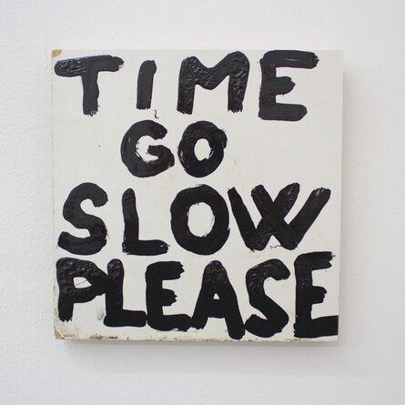 Kristof Kintera, 'TIME GO SLOW PLEASE', 2020