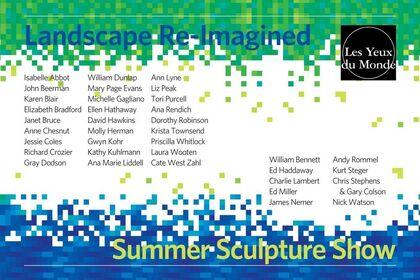 Landscape Re-Imagined & Summer Sculpture Show