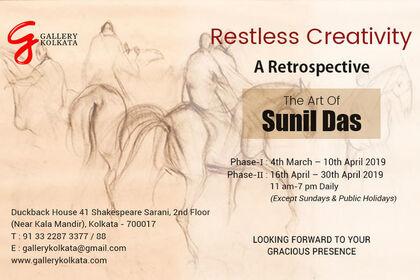 Restless Creativity - A Retrospective - The Art of the legendary 'Sunil Das' (1939-2015) - The Padmashree & The Taj Shiromani Puraskar Awardee