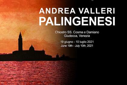 Andrea Valleri, Palingenesi