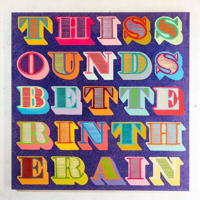 Ben Eine, 'This Sounds Better In The Rain ', 2013