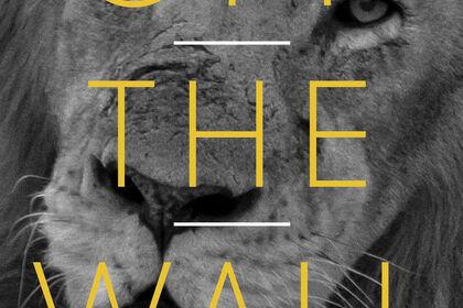 OFF THE WALL On safari with E.A. Kahane