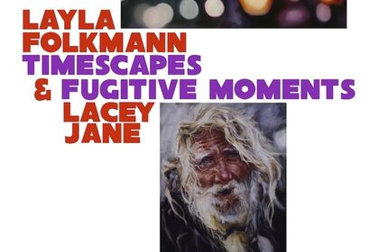 TIMESCAPES & FUGITIVE MOMENTS - LAYLA FOLKMANN / LACEY JANE