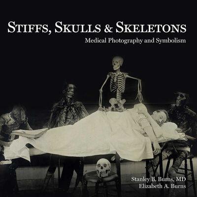 Burns Archive, 'Stiffs, Skulls & Skeletons: Medical Photography and Symbolism', 2016