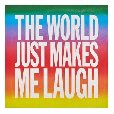 John Giorno, 'THE WORLD JUST MAKES ME LAUGH', 2015