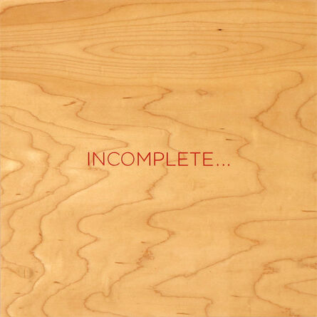 Robert Barry, 'Incomplete', 2018