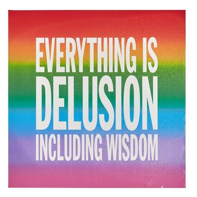 John Giorno, 'EVERYTHING IS DELUSION INCLUDING WISDOM ', 2015